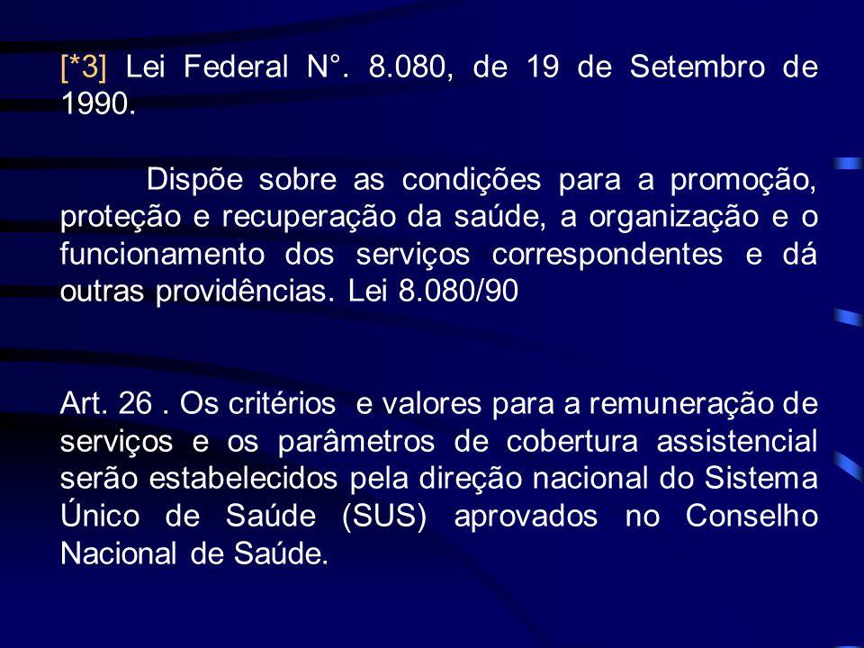 [*3] Lei Federal N°. 8.080, de 19 de Setembro de 1990.